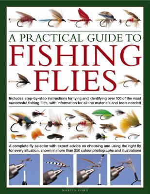 A Practical Guide to Fishing Flies By Ford, Martin