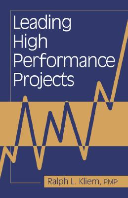 Leading High Performance Projects By Kliem, Ralph L.
